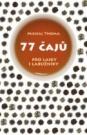 77 čajů – pro čajové laiky i labužníky