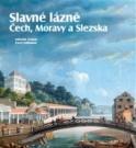 Slavné lázně Čech, Moravy a Slezska