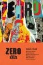 Zero 1 - Krize