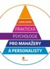 Praktická psychologie pro manažery a personalisty