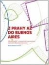 Z Prahy až do Buenos Aires