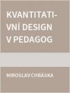 Kvantitativní design v pedagogických výzkumech začínajících akademických pracovníků