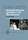 Městská divadla pražská v éře Oty Ornesta