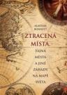 Ztracená místa, tajná města a jiné záhady na mapě světa
