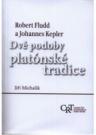 Robert Fludd a Johannes Kepler: Dvě podoby platónské tradice