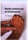 Klinické vyšetření ruky pro fyzioterapeuty