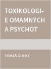 Toxikologie omamných a psychotropních látek