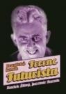 Ferenc Futurista: drastický komik