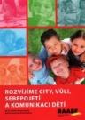 Rozvíjíme city, vůli, sebepojetí a komunikaci dětí