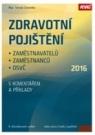 Zdravotní pojištění zaměstnavatelů, zaměstnanců a OSVČ s komentářem a příklady 2016