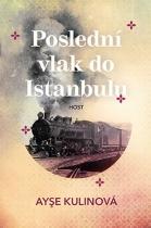 Poslední naděje, poslední vlak do Istanbulu