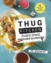Thug Kitchen – pořádnej nářez veganských delikates